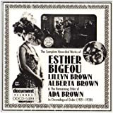 The Complete Recorded Works Of Esther Bigeou, Lillyn Brown, Alberta Brown & The Remaining Titles Of Ada Brown (1921-1928)