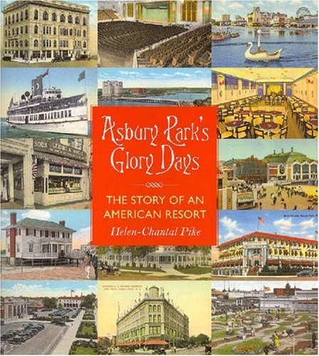 Asbury Park's Glory Days: The Story of an American Resort by Helen-Chantal Pike - Rivergate Shopping