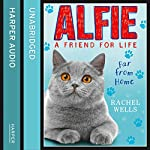 Alfie Far from Home | Rachel Wells