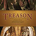 Treason: A Catholic Novel of Elizabethan England Audiobook by Dena Hunt Narrated by Barbara Chirdon