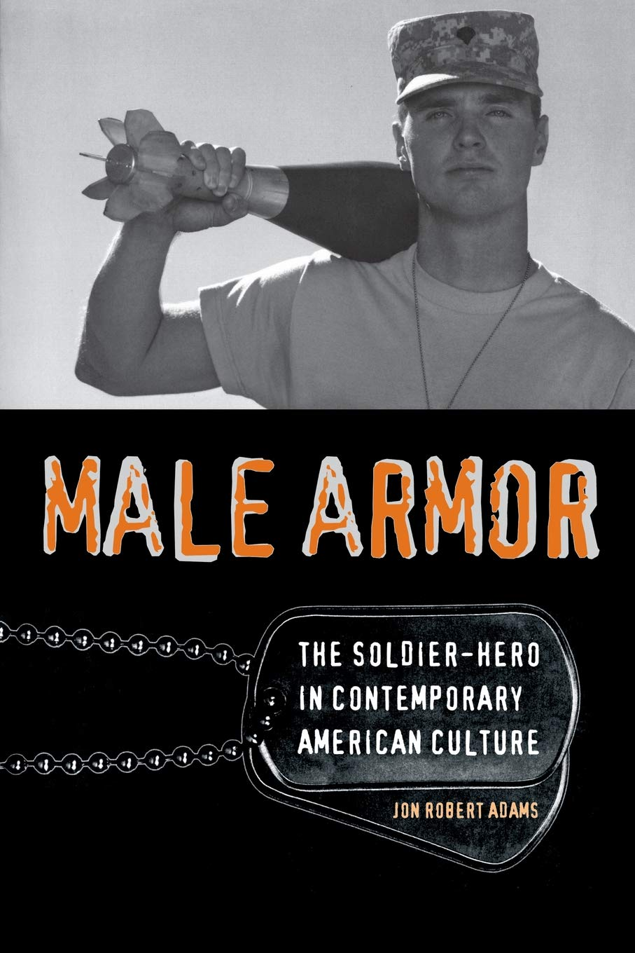Download Male Armor: The Soldier-Hero in Contemporary American Culture (Cultural Frames, Framing Culture) pdf epub
