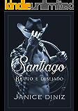 Santiago: Bruto e desejado