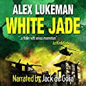 White Jade Audiobook by Alex Lukeman Narrated by Jack de Golia