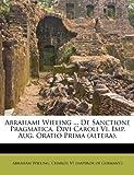 Abrahami Wieling de Sanctione Pragmatica, Divi Caroli VI Imp Aug Oratio Prima, Abraham Wieling, 1178803155