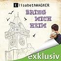 Bring mich heim Hörbuch von Elisabeth Wagner Gesprochen von: Pirkko Cremer