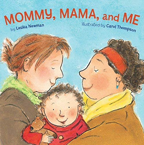 Mommy, Mama, and Me by Lesléa Newman (2009) Board book: Lesléa ...