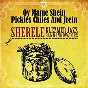 Oy Mame Shein-Pickles Chiles &