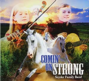 Comin' On Strong by Snyder Family Band (2010-03-02)