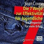 Die 7 Wege zur Effektivität für Jugendliche | Sean Covey