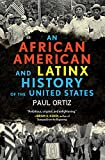 : An African American and Latinx History of the United States (ReVisioning American History)