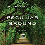 Peculiar Ground: A Novel | Lucy Hughes-Hallett