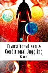 Transitional Zen & Conditional Juggling: Words Standing Tall Paperback
