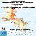 Die Geschichte vom kleinen Zitronenfalter Zitro, der sich verlieben möchte: Deutsch-Italienisch / La storia di Citronello, la farfalla che si vuole innamorare: Tedesco-Italiano (Marienkäfer Marie / Bella la coccinella 7)   Wolfgang Wilhelm