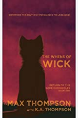The Whens of Wick (Return Of The Wick Chronicles) (Volume 1) Paperback