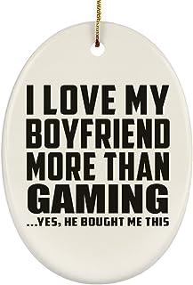 I Love My Boyfriend More Than Gaming - Oval Ornament Decorazione Natalizia Ovale Ceramica - Regalo per Compleanno Anniversario Festa della Mamma del papà Pasqua