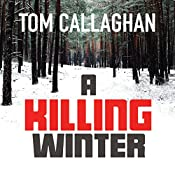 A Killing Winter: An Inspector Akyl Borubaev Thriller, Book 1 | Tom Callaghan