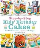 Kids' Birthday Cakes, Dorling Kindersley Publishing Staff, 1465421025