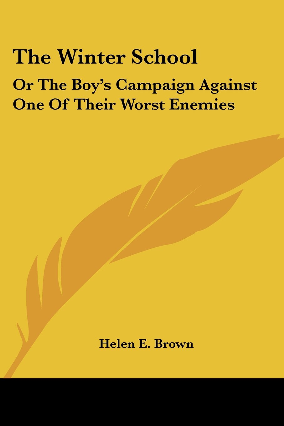 The Winter School: Or The Boy's Campaign Against One Of Their Worst Enemies ebook