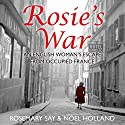 Rosie's War Audiobook by Rosemary Say, Noel Holland Narrated by Phyllida Nash