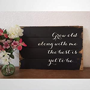BYRON HOYLE Grow Old Along with Me The Best is Yet to Be. Wood Sign Wedding Wooden Sign Wood Plaque Wall Art Wall Hanger Home Decor