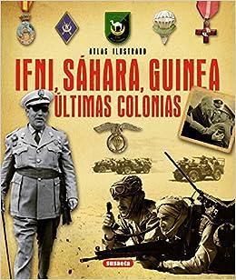 Atlas ilustrado de Ifni, Sáhara, Guinea últimas colonias: Amazon.es: Susaeta Ediciones S A: Libros