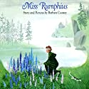 Miss Rumphius Audiobook by Barbara Cooney Narrated by Claire Danes
