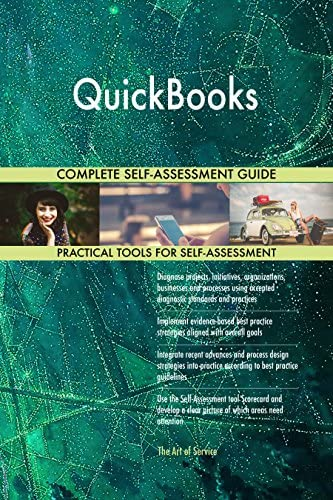 QuickBooks All-Inclusive Self-Assessment - More than 700 Success Criteria, Instant Visual Insights, Comprehensive Spreadsheet Dashboard, Auto-Prioritized for Quick Results