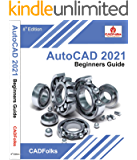 AutoCAD 2021 Beginners Guide: 8th Edition
