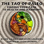 The Tao of Paleo: Finding Your Path to Health and Harmony | Joseph Salama,Jason Goldberg