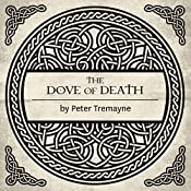 The Dove of Death: A Mystery of Ancient Ireland | Peter Tremayne