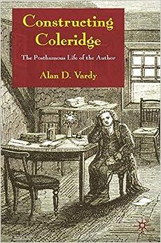 Constructing Coleridge: The Posthumous Life of the Author