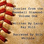 Stories from the Baseball Diamond, Volume 1 | Larry Hill