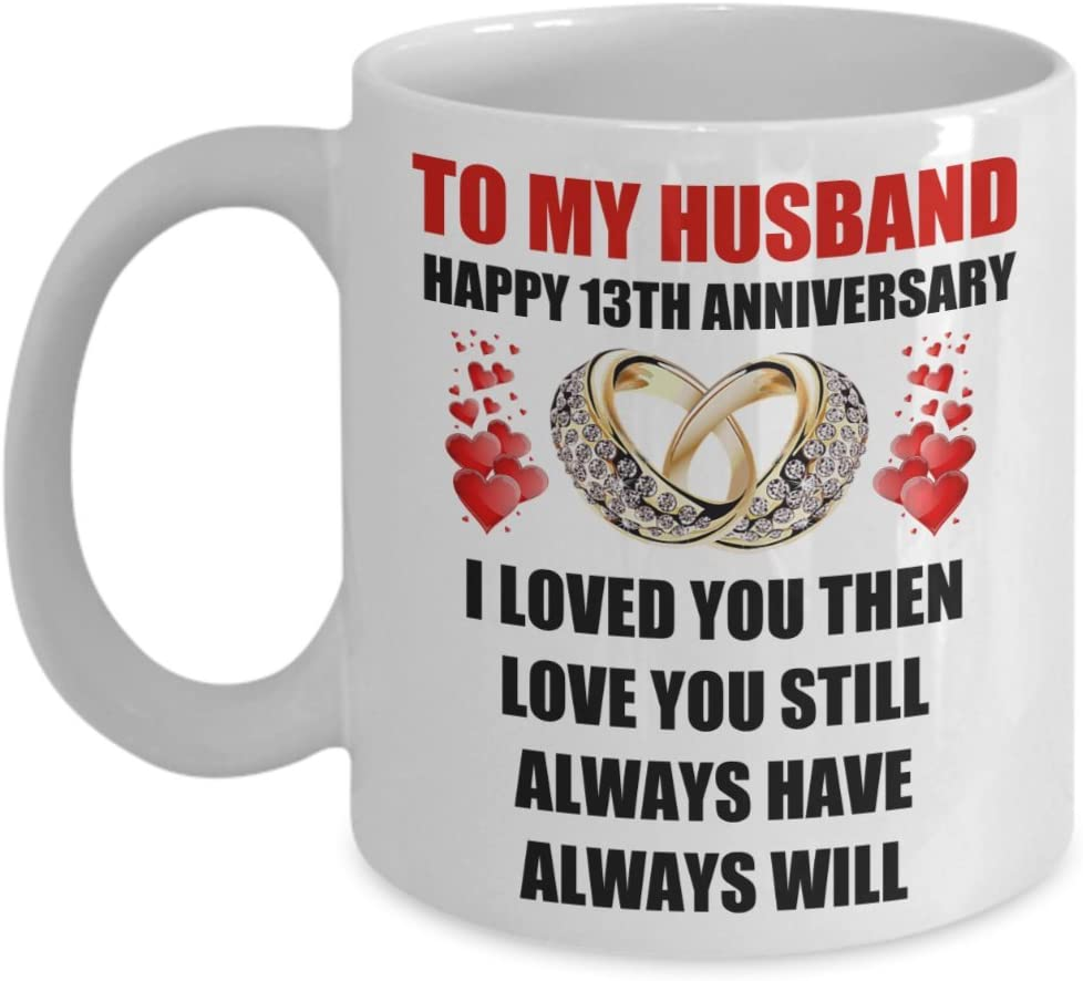 Amazon Com 13 Year 13th Wedding Anniversary Gift For Him Men Husband Couples Romantic Happy Love Present Coffee Mug Cup Valentine S Day Surprise Engagement Ideas Kitchen Dining