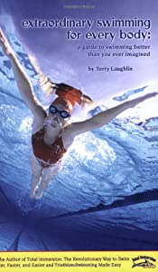 Extraordinary Swimming For Every Body - a Total Immersion instructional book