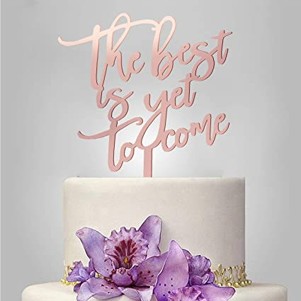 Amazon Com Rose Gold Wedding Cake Topper The Best Is Yet To Come