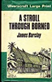 A Stroll Through Borneo, James Barclay, 0708907423