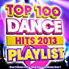 Top 100 Dance Hits Playlist 2013 - Over 5 Hours of the Best Dance Anthems Ever !