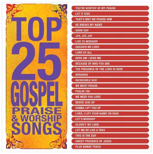 Top 25 Gospel Praise & Worship Songs