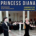 Princess Diana: A Biography of the Inspirational Royal | Benjamin Southerland