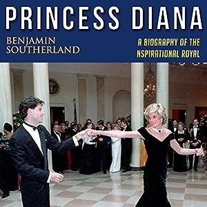 Princess Diana: A Biography of the Inspirational Royal Audiobook
