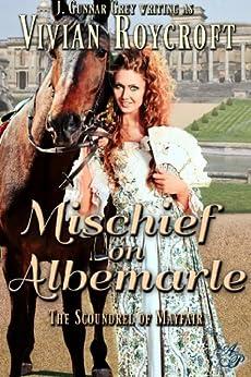 Mischief on Albemarle (The Scoundrel of Mayfair Book 2) by [Roycroft, Vivian]