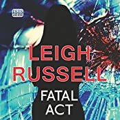 Fatal Act: Geraldine Steel Series, Book 6 | Leigh Russell