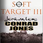Soft Target III: Jerusalem   Conrad Jones