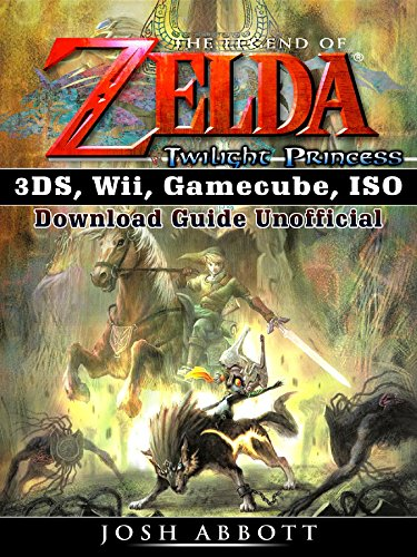 The Legend of Zelda Twilight Princess 3DS, Wii, Gamecube, ISO Download Guide Unofficial
