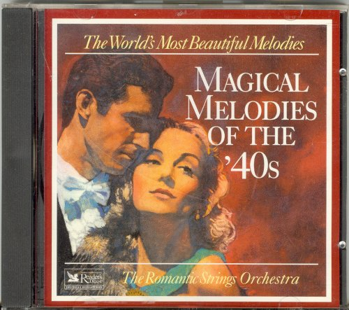 The World's Most Beautiful Melodies: Magical Melodies of the '40s