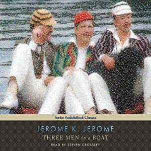 Three Men in a Boat (To Say Nothing of the Dog) Hörbuch