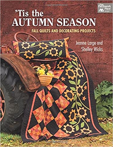 tis the autumn season fall quilts and decorating projects shelley