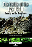 The Battle of the Lys 1918: Givenchy and the River Law (Battleground I)