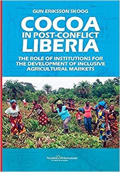 Book Cocoa in Post-Conflict Liberia: The Role of Institutions for the Development of Inclusive Agricultural Markets