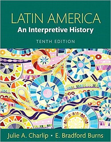 Latin America: An Interpretive History (10th Edition) Julie A. Charlip
